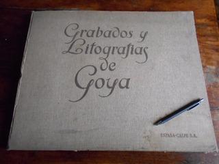 Goya Grabados Y Litografías. Gran Libro. Aguafuertes Dibujos