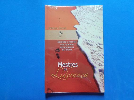 Livro Mestres Da Liderança - Roberto Ferrari