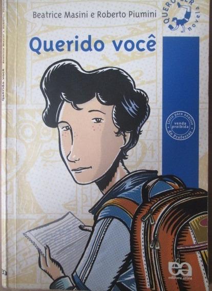 Querido Voce Beatrice Masini E Roberto Piumini Editora Atica