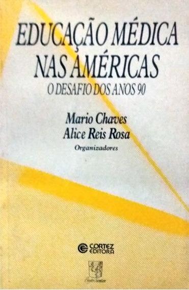 Livro Educação Médica Nas Américas + Brinde