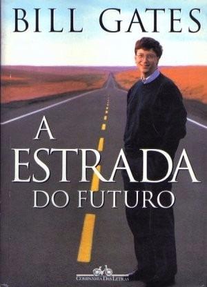 Livro - Bill Gates - A Estrada Do Futuro - Ótimo Estado!!!