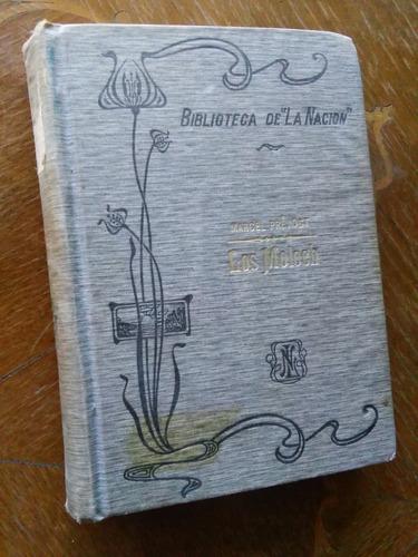 Marcel Prévost - Los Moloch. Biblioteca De La Nación, 1909