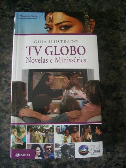 Guia Ilustrado Tv Globo Novelas E Minisséries