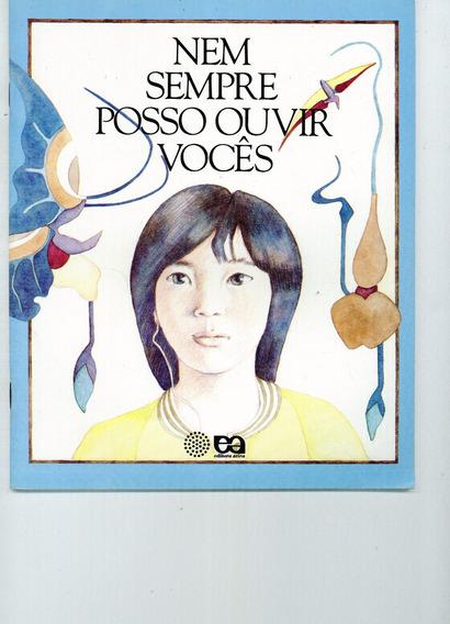 Livro Nem Sempre Posso Ouvir Vocês - Joly Zelonky - 31 Pag.