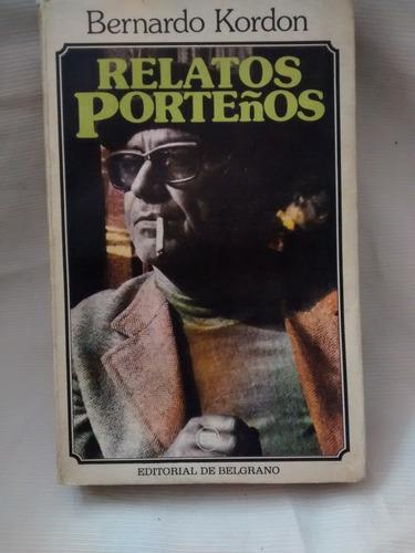 Imagen 1 de 6 de Relatos Porteños Bernardo Kordon Edit De Belgrano 1º Edicion