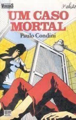 Livro Um Caso Mortal Paulo Condini