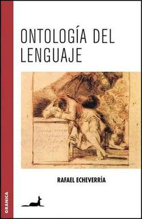 Ontologia Del Lenguaje - Rafael Echeverria