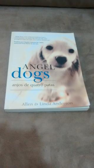 Angel Dogs- Anjos De Quatro Patas - Allen E Linda Anderson