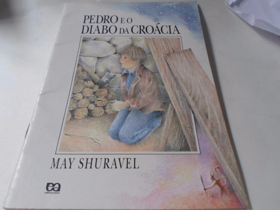 Livro Pedro E O Diabo Da Croacia May Shuravel Usado R.627