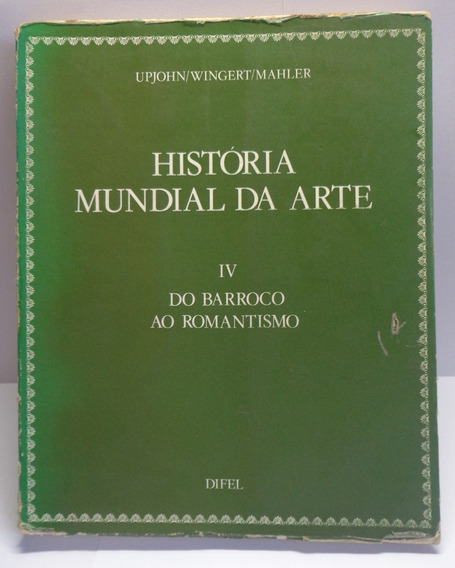 Historia Mundial Da Arte Iv Do Barroco Ao Romantismo