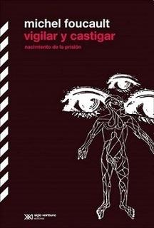 Vigilar Y Castigar - Foucault Michel - Libro Nuevo