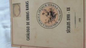 Biblioteca - Catálogo De Obras Raras Séc 18 A 20