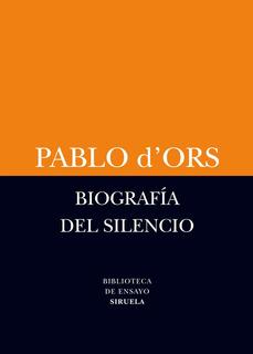 Biografia Del Silencio. Pablo D