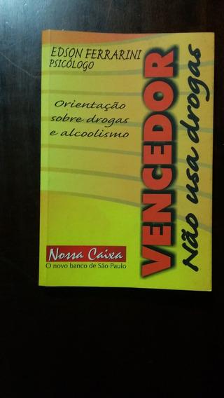 Vencedor Não Usa Drogas - Edson Ferrarini