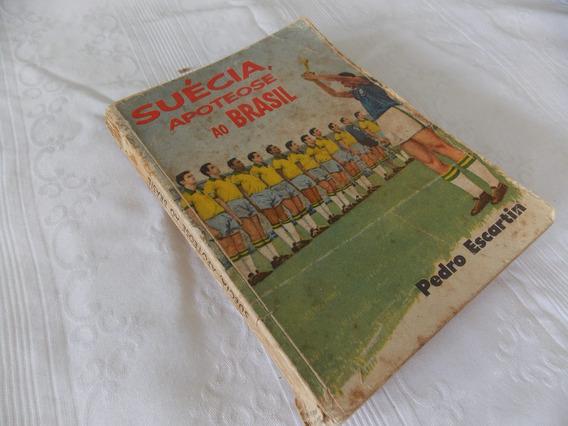 Livro Suécia Apoteose Ao Brasil De Pedro Escartin