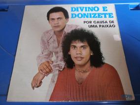 Lp Divino E Donizete - Por Causa De Uma Paixão, Vinil, 1977