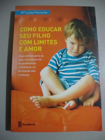 Livro Como Educar Seu Filho Com Limites E Amor