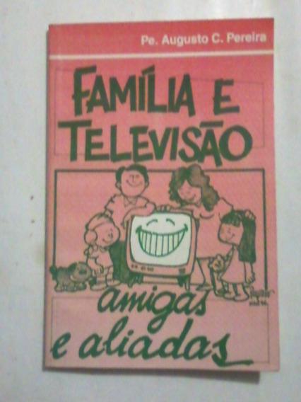 Livro: Família E Televisão Amigas E Aliadas