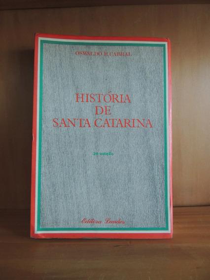 Livro Historia De Santa Catarina Oswaldo R Cabral 1970 Laude