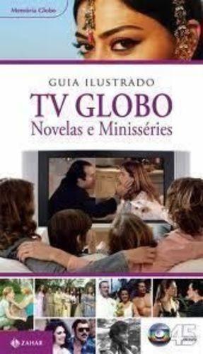 Guia Ilustrado Tv Globo: Novelas E Minisséries