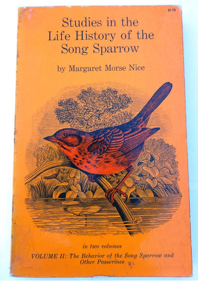 Studies In The Life History Of Song Sparrow - Margaret Morse