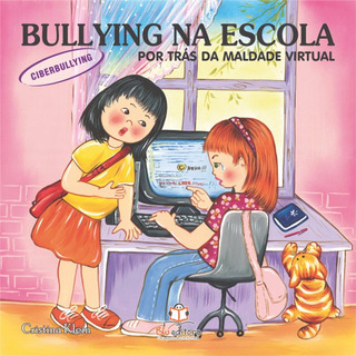 Livro Bullying Na Escola Ciberbullying Maldade Virtual
