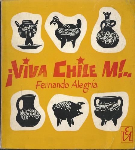 ¡ Viva Chile M ! Fernando Alegria