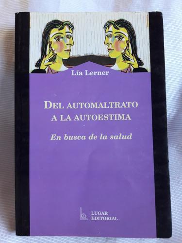 Imagen 1 de 4 de Del Automaltrato Al Autoestima Lía Lerner Lugar Editorial