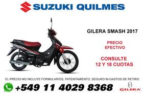 Moto Gilera Smash 0km 2017 El Mejor Contado En Suzuki Quilme