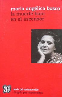 La Muerte Baja En El Ascensor, María Angélica Bosco, Ed. Fce