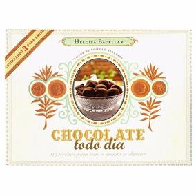 Livro - Chocolate Todo Dia - 119 Receitas Para Todo O Mundo