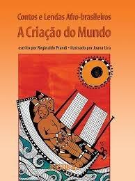 Contos E Lendas Afro-brasileiros A Criação Do Mundo Seminovo
