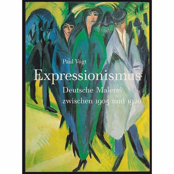 Expressionismus - Deutsche Malerei - Zwischen 1905 Und 1920