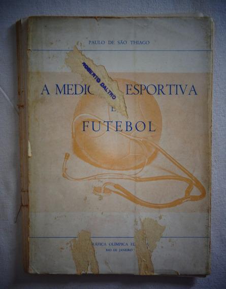 Livro A Medicina Esportiva E O Futebol No Estado *