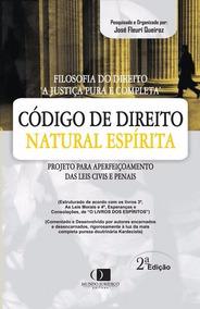 Código De Direito Natural Espírita José Fleurí Queiroz