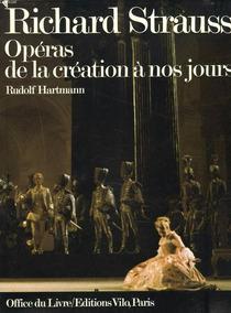 Richard Strauss - Opéras De La Création À Nos Jours - Livro