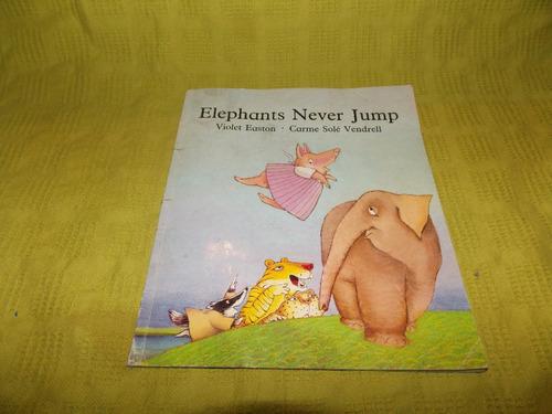 Elephants Never Jump - Violet Easton