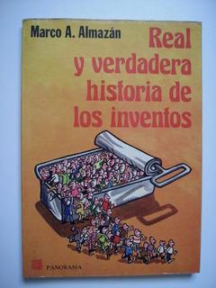 Real Y Verdadera Historia De Los Inventos M. A. Almazán 1984