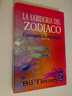 Sabiduría Del Zodiaco Explorando 12 Signos Bil Tierney Usado