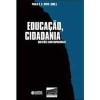 Educação, Cidadania - Questões Contemporâneas - Paulo S. C.