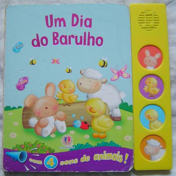 Livro Um Dia Do Barulho - Com 4 Sons De Animais!