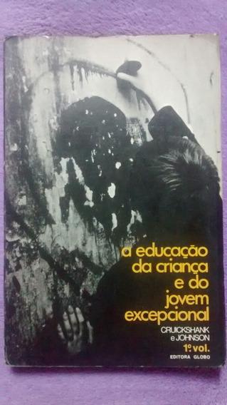 A Educação Da Criança E Do Jovem Excepcional Vol. 1