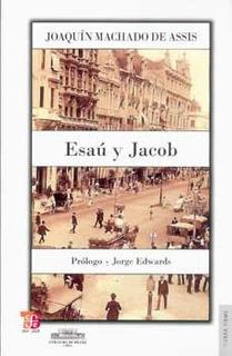 Esau Y Jacob, Machado De Assis, Fce
