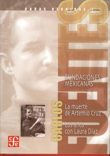 Fundaciones Mexicanas, Carlos Fuentes, Ed. Fce