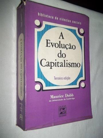 * Livro - A Evolução Do Capitalismo - Maurice Dobb 1973