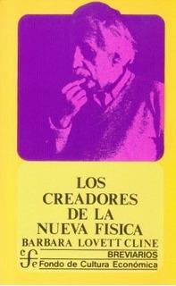 Los Creadores De La Nueva Física, Cline, Ed. Fce
