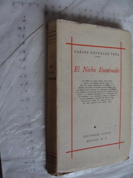 Libro Antiguo Año 1947 , El Nicho Iluminado , Carlos Gonzale