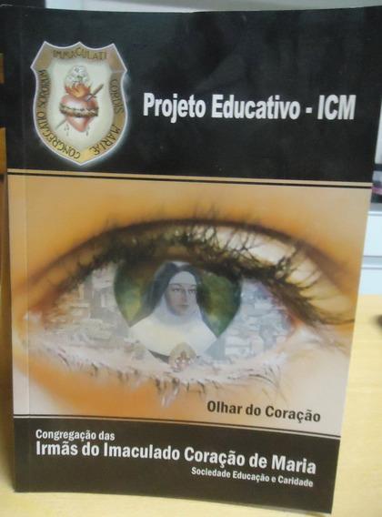 Olhar Do Coração - Projeto Educativo - Icm