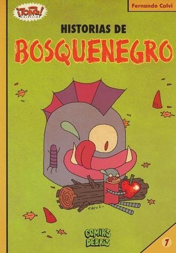 Comic: Historias De Bosquenegro  / Colección ¡toing!