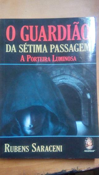 Livro O Guardião Da Sétima Passagem - Rubens Saraceni